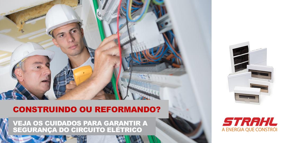Construindo ou reformando? Veja os cuidados para garantir a segurança do circuito elétrico.
